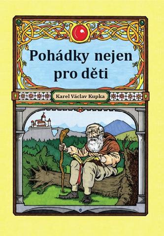 Pohádky nejen pro děti - Kupka Karel Václav