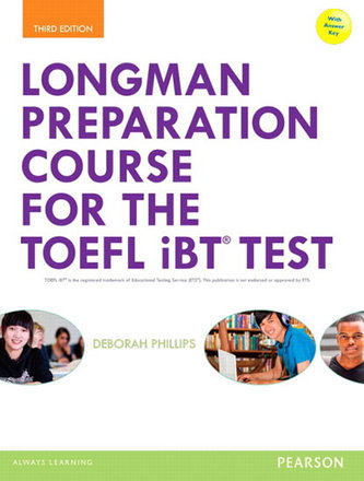 Longman Preparation Course for the TOEFL iBT Test, with MyEnglishLab and online access to MP3 files and online Answer Key - Phillips, Deborah