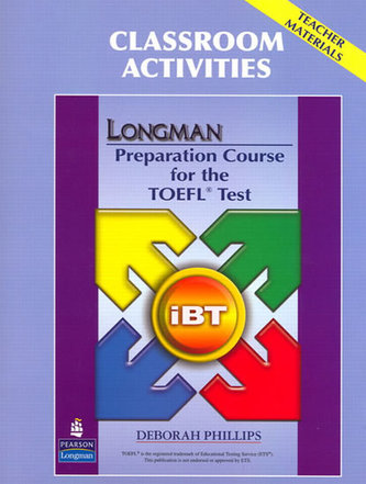Longman Preparation Course for the TOEFL Test: iBT: Classroom Activities