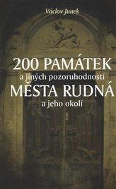 200 památek a jiných pozoruhodností města Rudná a jeho okolí