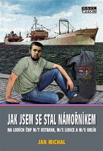 Jak jsem se stal námořníkem - Michal Janouch