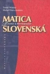 Matica Slovenská - Dejiny a prítomnosť