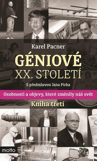 Géniové XX. století Kniha třetí - Karel Pacner