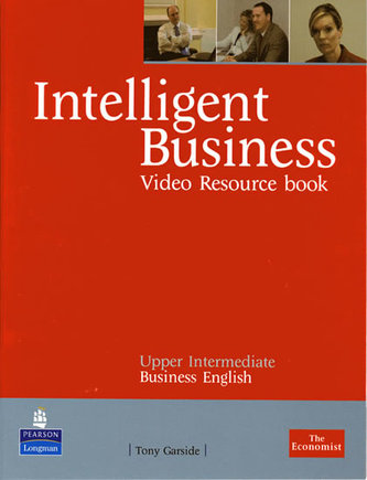 Intelligent Business Upper Intermediate Video Resource Book - Garside Athony