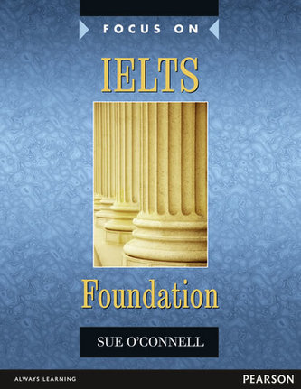 Focus on IELTS Foundation Coursebook - O´Connell Sue