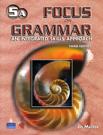 Focus on Grammar 5 Student Book A with Audio CD - Maurer Jay