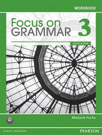 Focus on Grammar 3 Workbook - Fuchs Marjorie
