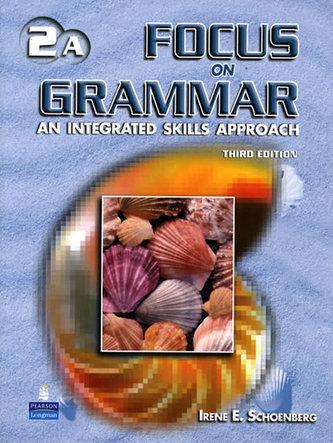 Focus on Grammar 2 Student Book A with Audio CD - Schoenberg Irene E.