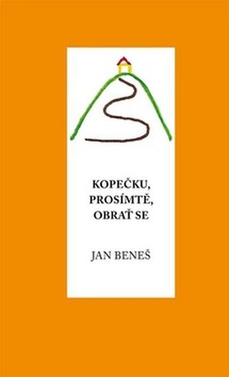 Kopečku, prosím tě, obrať se - Jan Chlebný; Radek Beneš