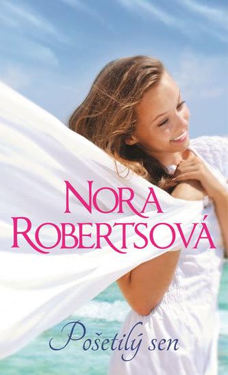 Pošetilý sen - Nora Roberts