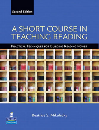 A Short Course in Teaching Reading: Practical Techniques for Building Reading Power - Mikulecky Beatrice S.