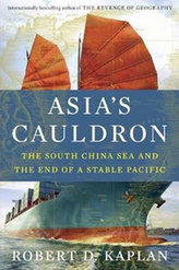 Asia´s Cauldron - The South China Sea and the End of a Stable Pacific