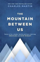 The Mountain Between Us : Soon to be a major motion picture starring Idris Elba and Kate Winslet