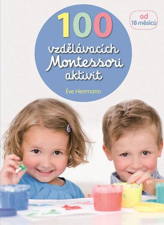100 vzdělávacích Montessori aktivit pro děti od 18 měsíců - Herrmann Éve, Rocchi Roberta,