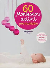 60 aktivit Montessori pro moje miminko