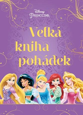 Princezna - Velká kniha pohádek - Kolektiv Autorů