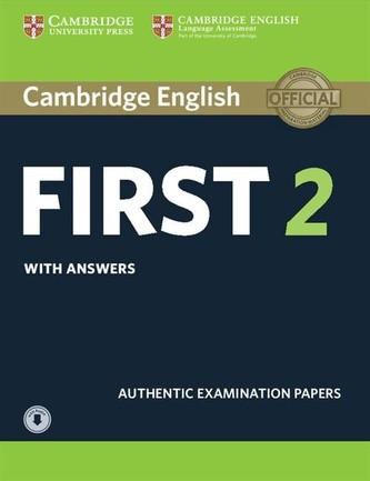 Cambridge English First 2 Student´s Book with Answers and Audio : Authentic Examination Papers - neuveden