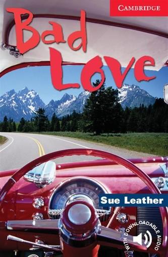Bad Love 1: Cambridge English Readers - Leather, Sue