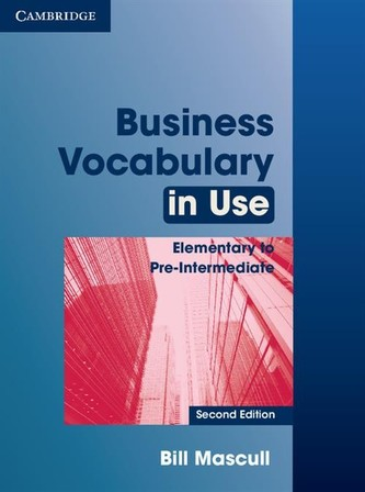 Business Vocabulary in Use Elementary to Pre-Intermediate with Answers - Mascull Bill
