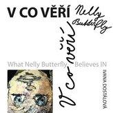 V co věří Nelly Butterfly