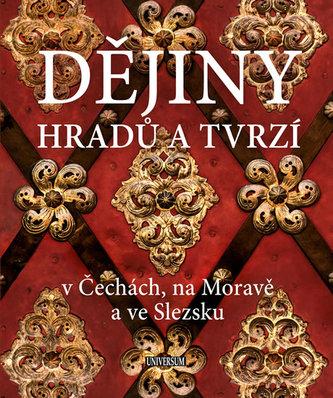 Dějiny hradů a tvrzí v Čechách, na Moravě a ve Slezsku - Vladimír Soukup a kol.