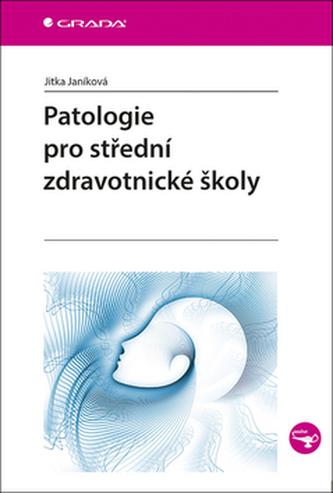 Patologie pro střední zdravotnické školy - Janíková Jitka