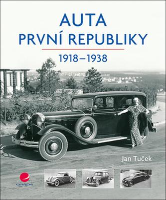 Auta první republiky 1918-1938 - Tomáš Hrádek
