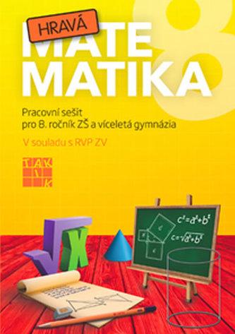 Hravá matematika 8 - PS pro 8. ročník ZŠ a víceletá gymnázia - Kolektiv Autorů