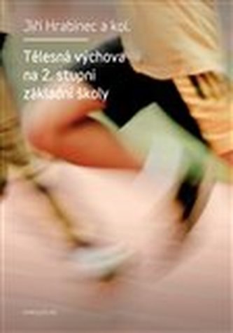 Tělesná výchova na 2. stupni základní školy - Jiří Hrabinec
