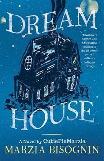 Dream House : A Novel by CutiePieMarzia - Bisognin Marcia