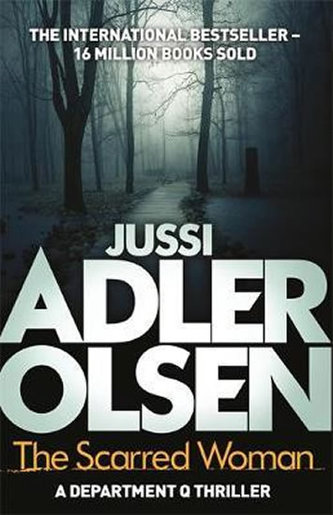 The Scarred Woman : Department Q 7 - Jussi Adler-Olsen