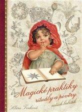 Magické praktiky, rituály a pověry našich babiček