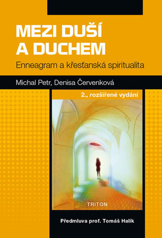 Mezi duší a Duchem - Enneagram a křesťanská spiritualita - Michal Petržela