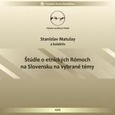 Štúdie o etnických Rómoch na Slovensku na vybrané témy