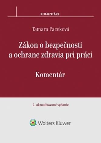Zákon o bezpečnosti a ochrane zdravia pri práci - Tamara Paceková