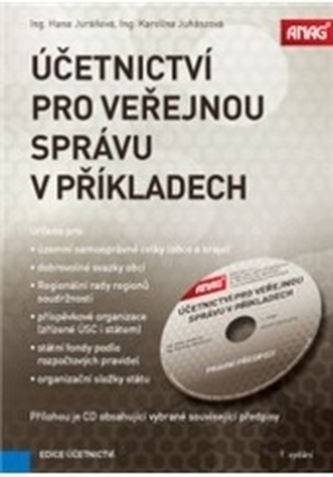 Účetnictví pro veřejnou správu v příkladech 2017 + CD - Juráňová, Hana; Juhászová, Karolína