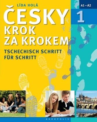 Česky krok za krokem 1 / Tschechisch Schritt für Schritt 1 (Učebnice + klíč + 2 CD) - Lída Holá