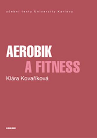 Aerobic a fitness - Kovaříková, Klára