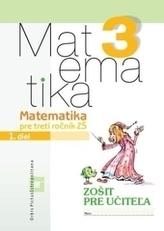 Matematika pre 3.ročník ZŠ - Zošit pre učiteľa - 1.diel