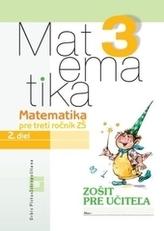 Matematika pre 3.ročník ZŠ - Zošit pre učiteľa - 2.diel