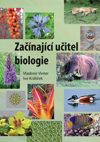 Začínající učitel biologie - Vinter, Vladimír; Králíček, Ivo