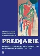 Predjarie - Politický, ekonomický a kultúrny vývoj na slovensku v rokoch 1960-1967