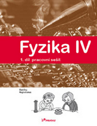 Fyzika IV 1.díl pracovní sešit - Roman Kubínek