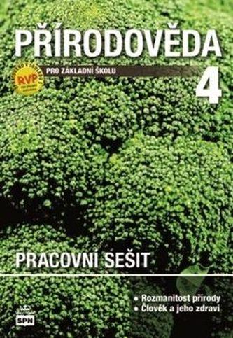 Přírodověda 4 pro základní školy pracovní sešit - Čechurová Marie, Podroužek Ladislav