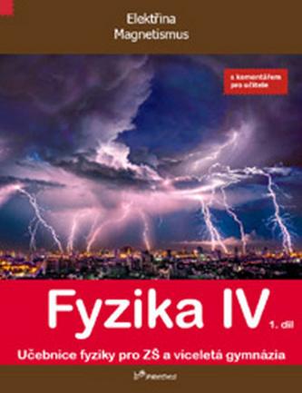Fyzika IV 1.díl s komentářem pro učitele - Roman Kubínek