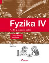 Fyzika IV 1.díl pracovní sešit s komentářem pro učitele