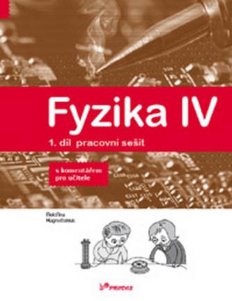 Fyzika IV 1.díl pracovní sešit s komentářem pro učitele - Roman Kubínek