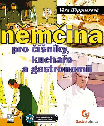 Němčina pro číšníky, kuchaře a gastronomii - Nové doplněné vydání - Věra Höppnerová