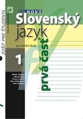 Nový Slovenský jazyk pre stredné školy 1. ročník - Zošit pre študenta 1. časť