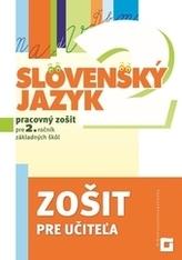 Slovenský jazyk pre 2. ročník ZŠ - Zošit pre učiteľa